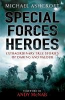 Ashcroft, Michael A. - Special Forces Heroes: Extraordinary True Stories of Daring and Valour - 9780755318087 - V9780755318087