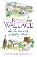 Wallace, Rosie - The Trouble with Keeping Mum - 9780755319367 - V9780755319367