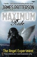 Patterson, James - Maximum Ride: The Angel Experiment - 9780755321940 - KRF0023196