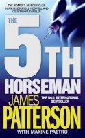 Patterson, James, Paetro, Maxine - 5TH HORSEMAN (WOMEN'S MURDER CLUB, NO 5) - 9780755323098 - KAK0011267