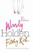 Holden, Wendy - Filthy Rich - 9780755325122 - KRF0022685
