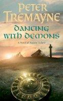 Peter Tremayne - Dancing with Demons - 9780755328390 - V9780755328390
