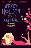 Holden, Wendy - Fame Fatale - 9780755329762 - KRS0020161