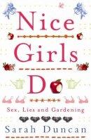 Duncan, Sarah - Nice Girls Do - 9780755330966 - KTM0005547