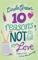 Green, Linda - 10 Reasons Not to Fall in Love - 9780755333448 - KST0026287