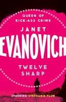 Janet Evanovich - Twelve Sharp - 9780755334070 - V9780755334070