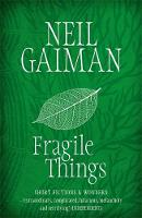 Gaiman, Neil - Fragile Things; Short Fictions and Wonders - 9780755334148 - 9780755334148