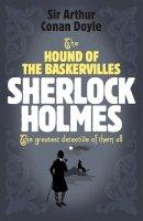 Sir Arthur Conan Doyle - The Hound of the Baskervilles (Sherlock Holmes) - 9780755334452 - V9780755334452