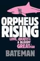 Bateman - Orpheus Rising - 9780755334773 - KST0012901
