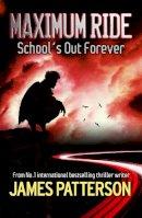 Patterson, James - Maximum Ride: School's Out Forever - 9780755335091 - KTG0002354