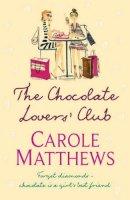 Matthews, Carole - The Chocolate Lovers' Club - 9780755335848 - KTG0011495