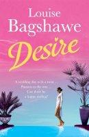 Bagshawe, Louise - Desire - 9780755336142 - KTG0011503