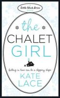 Kate Lace - The Chalet Girl (Little Black Dress) - 9780755338313 - KLN0014698