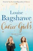 Bagshawe, Louise - Career Girls - 9780755340491 - KLN0008517