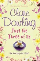 Dowling, Clare - Just the Three of Us - 9780755341528 - KRF0009217
