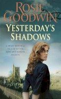 Goodwin, Rosie - Yesterday's Shadows - 9780755342266 - V9780755342266