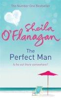 O'Flanagan, Sheila - The Perfect Man - 9780755343799 - 9780755343799