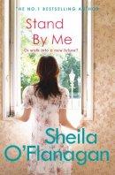 O'Flanagan, Sheila - Stand by Me. Sheila O'Flanagan - 9780755343843 - KTM0005637