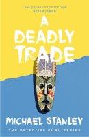 Stanley, Michael - Deadly Trade - 9780755344093 - V9780755344093