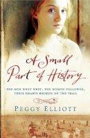 Elliott, Peggy - Small Part of History - 9780755344550 - KRA0012535