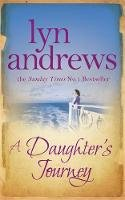 Andrews, Lyn - A Daughter's Journey - 9780755346073 - 9780755346073