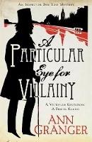 Granger, Ann - Particular Eye for Villainy - 9780755349135 - V9780755349135