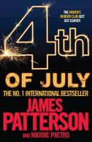 James Patterson with Maxine Paetro - 4th of July (Womens Murder Club 4) - 9780755349296 - V9780755349296