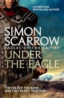 Scarrow, Simon - Under the Eagle (Roman Legion 1) - 9780755349708 - V9780755349708
