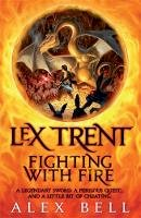 Alex Bell - Lex Trent: Fighting with Fire. Alex Bell - 9780755355198 - V9780755355198