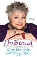 Brand, Jo - Can't Stand Up for Sitting Down - 9780755355280 - KRF0022571