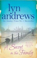 Andrews, Lyn - A Secret in the Family - 9780755357505 - KRF0000674
