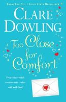 Clare Dowling - Too Close for Comfort - 9780755359769 - 9780755359769