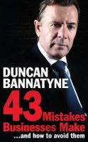 Duncan Bannatyne - 43 Mistakes Every Business Makes...and How to Avoid Them - 9780755362264 - V9780755362264