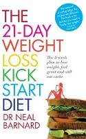 Neal Barnard, Dr - 21-Day Weight Loss Kickstart: Boost Metabolism, Lower Cholesterol, and Dramatically Improve Your Health - 9780755362424 - KRA0003465