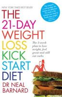 Barnard, Neal D. - 21-Day Weight Loss Kickstart: Boost Metabolism, Lower Cholesterol, and Dramatically Improve Your Health - 9780755362431 - V9780755362431