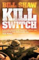 Bill Shaw - Kill Switch - 9780755362479 - 9780755362479