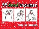 De Saulles, Tony - 99 Dead Snowmen - 9780755363841 - V9780755363841