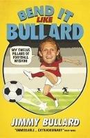 Bullard, Jimmy - Bend It Like Bullard - 9780755365524 - V9780755365524