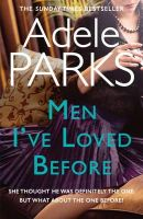 Parks, Adele - Men I've Loved Before. Adele Parks - 9780755371273 - KHN0001790