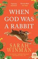 Winman, Sarah - When God Was a Rabbit - 9780755379309 - V9780755379309