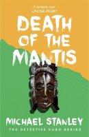 Stanley, Michael - Death of the Mantis - 9780755381166 - V9780755381166