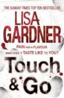 Gardner, Lisa - Touch & Go - 9780755388288 - KRA0008507