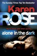 Rose, Karen - Alone in the Dark - 9780755390038 - V9780755390038