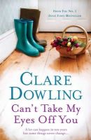 Dowling, Clare - Can't Take My Eyes Off You - 9780755392674 - 9780755392674
