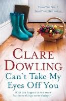 Dowling, Clare - Can't Take My Eyes Off You - 9780755392704 - V9780755392704