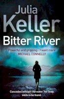 Keller, Julia - Bitter River - 9780755392926 - KSG0006156