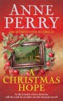 Perry, Anne - A Christmas Hope (Christmas Novellas 11) - 9780755397273 - KTG0015705