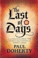 Doherty, Paul - The Last of Days - 9780755397877 - V9780755397877