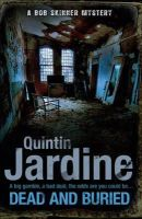 Jardine, Quintin - Dead and Buried - 9780755399468 - V9780755399468