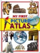 North Parade Publishing Ltd - My First Picture Atlas (128pp Omnibus) - 9780755489275 - V9780755489275
